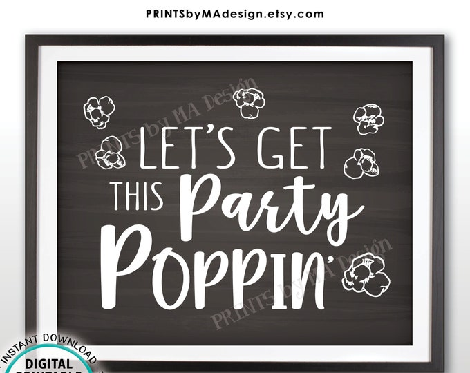 """Popcorn Sign, Let's Get this Party Poppin' Sign, Sweet 16 Birthday Retirement Graduation, PRINTABLE 8x10"""" Chalkboard Style Popcorn Sign <ID>"""