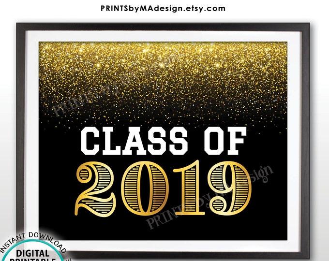 "Class of 2019 Sign, High School Grad College Graduate, Black & Gold Glitter PRINTABLE 8x10"" Graduation Party Decoration <ID>"