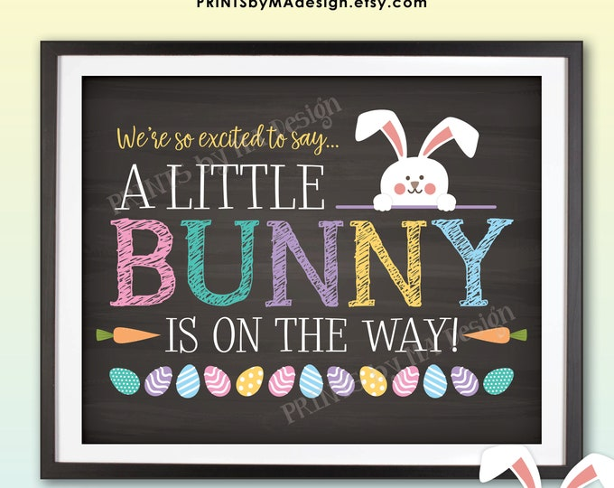 Easter Pregnancy Announcement, So Excited To Say A Little Bunny is on the Way, PRINTABLE Chalkboard Style Easter Baby Reveal Sign <ID>