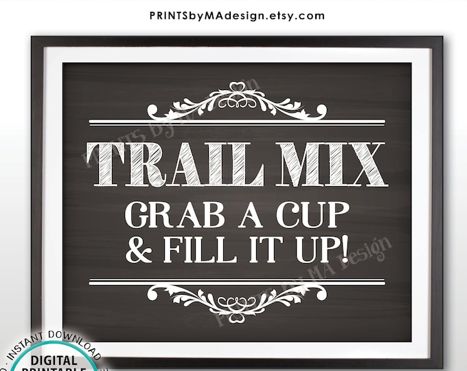 """Trail Mix Sign, Make Your Own Trail Mix, Grab a Cup & Fill it Up, Birthday Wedding Favors Treats, Chalkboard Style PRINTABLE 8x10"""" Sign <ID>"""