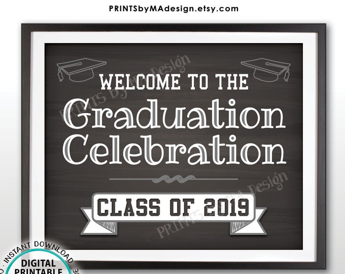 """Graduation Party Sign, Welcome to the Graduation Party Decorations Class of 2019 Sign, PRINTABLE Chalkboard Style 8x10/16x20"""" Grad Sign <ID>"""
