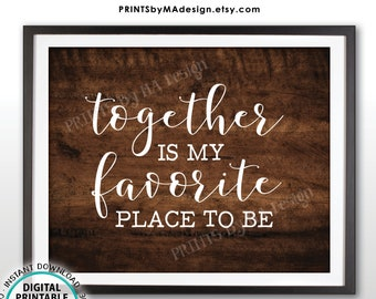 Together is My Favorite Place to Be, Family Blessings Wall Art, Housewarming, Newlyweds, Home Decor, PRINTABLE Rustic Wood Style Sign <ID>