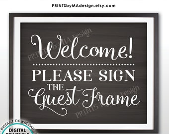 """Guest Frame Sign, Welcome Please Sign the Guest Frame, Wedding Sign the Guestbook Alternative, Chalkboard Style PRINTABLE 8x10"""" Sign <ID>"""