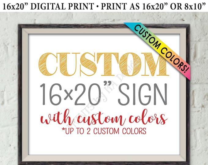 "Custom Sign, Birthday, Bridal Wedding Anniversary, Retirement, Graduation, Baby Shower, Choose Your Text & Colors PRINTABLE 8x10/16x20"" Sign"