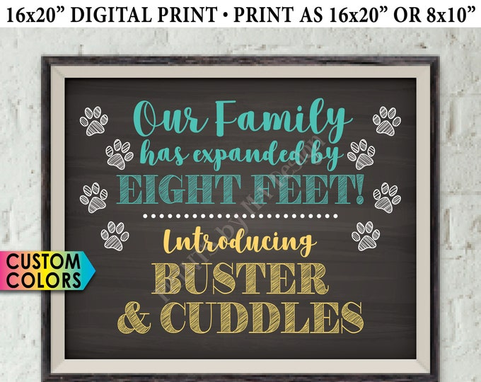 "Introducing Our New Pets Sign, Our Family has Expanded by Eight Feet, PRINTABLE 8x10/16x20"" Chalkboard Style Sign (Custom Colors)"
