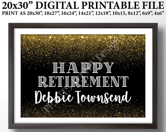 "Happy Retirement Sign, Retirement Party Sign, Welcome, Retirement Celebration, Retire, PRINTABLE Black & Gold Glitter 20x30"" Retirement Sign"