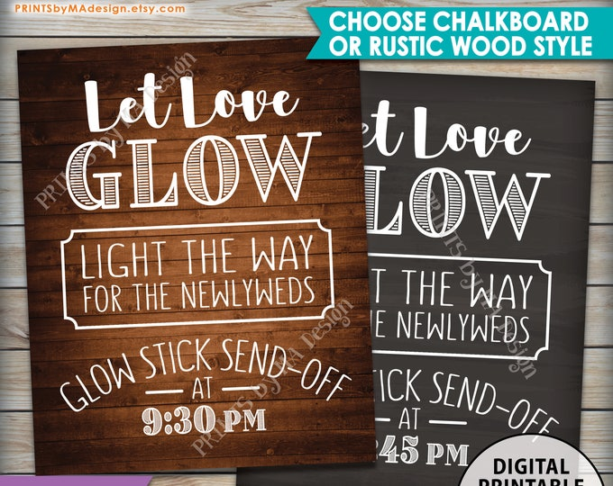 """Glow Stick Send Off Let Love Glow Wedding SIgn, Light the Way for the Newlyweds, Choose a Time & Background Style PRINTABLE 8x10/16x20"""" Sign"""