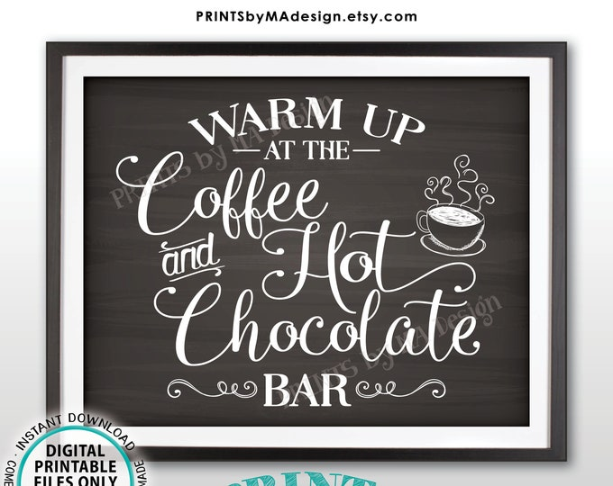 """Coffee and Hot Chocolate Sign, Warm Up at the Coffee & Hot Chocolate Bar, Coffee Sign, Beverage, PRINTABLE 11x14"""" Chalkboard Style Sign <ID>"""