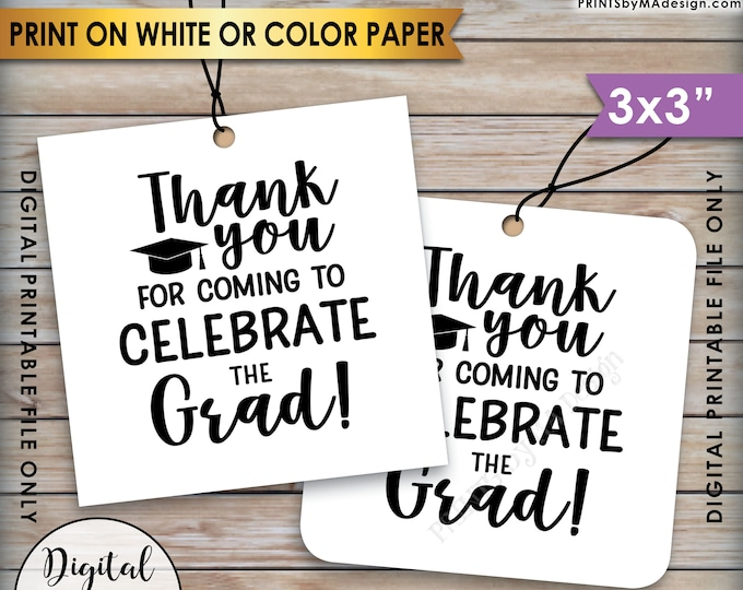 """Graduation Party Tags, Thank You for Coming to Celebrate the Graduate Tags, Thank You Tags, PRINTABLE 3x3"""" tags on 8.5x11"""", Instant Download"""