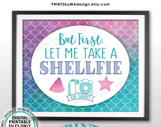 "Mermaid Selfie Sign, Let Me Take a SHELLfie, Mermaid Birthday, Star Fish, PRINTABLE 8x10"" Watercolor Style Mermaid Party Sign <ID>"