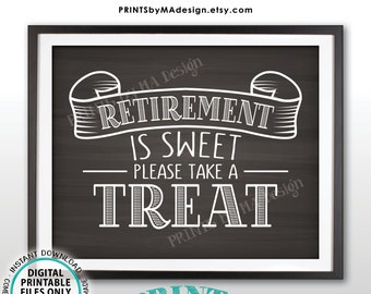 """Retirement is Sweet Please Take a Treat Sign, Retirement Party Decorations, Retire Sweet Treat, PRINTABLE 8x10"""" Chalkboard Style Sign <ID>"""