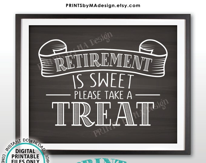 "Retirement is Sweet Please Take a Treat Sign, Retirement Party Decorations, PRINTABLE 8x10"" Chalkboard Style Sign <ID>"