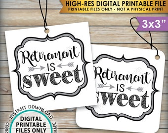 """Retirement is Sweet Tags, Retirement Party Favor Tags, Retirement Party Thank You, Sweet Treat Favor, PRINTABLE 3"""" Tags, Instant Download"""