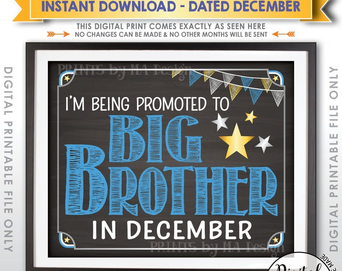 Pregnancy Announcement Sign, Promoted to Big Brother Sign, Baby #2 due DECEMBER Dated Chalkboard Style PRINTABLE Baby Reveal Sign <ID>
