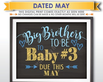 Baby #3 Pregnancy Announcement, Big Brothers to 3rd Child, Baby Number 3 due MAY Dated Chalkboard Style PRINTABLE Baby Reveal Sign <ID>