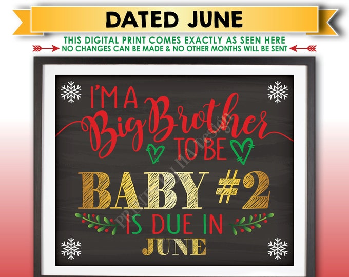 Christmas Pregnancy Announcement, I'm a Big Brother to be to Baby Number 2 in JUNE Dated Chalkboard Style PRINTABLE Xmas Reveal Sign <ID>