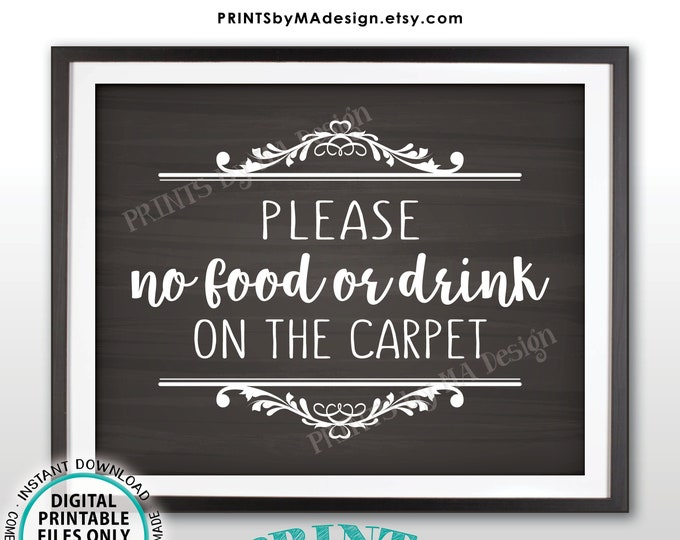 "Please No Food or Drink on the Carpet Sign, Rules for Home Sign, House Rules, Beware, PRINTABLE 8x10"" Chalkboard Style Sign for Home <ID>"