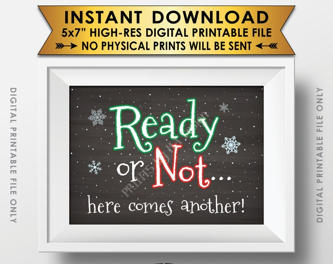 "Christmas Pregnancy Announcement Ready or Not Here Comes Another Baby #2, Baby #3, Pregnant Again, Chalkboard Style PRINTABLE 5x7"" Sign <ID>"