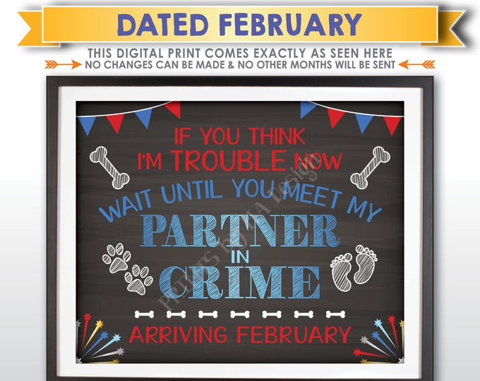 4th of July Themed Dog Pregnancy Announcement, Meet My Partner in Crime in FEBRUARY Dated PRINTABLE Chalkboard Style Baby Reveal Sign <ID>