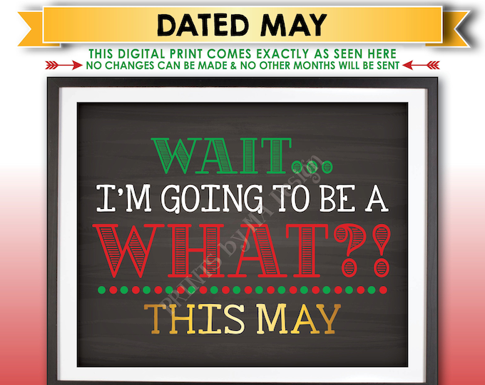 Christmas Pregnancy Announcement, Wait I'm Going to be a WHAT? Big Brother or Sister, Due in MAY Dated Printable Baby #2 Reveal Sign <ID>