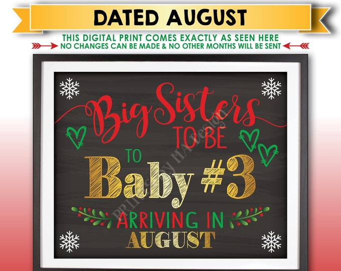 Baby #3 Christmas Pregnancy Announcement, Big Sisters to be to Baby Number 3, AUGUST Dated Chalkboard Style PRINTABLE Xmas Reveal Sign <ID>