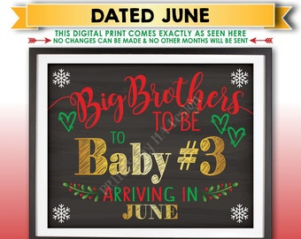 Baby #3 Christmas Pregnancy Announcement, Big Brothers to be to Baby Number 3 in JUNE Dated Chalkboard Style PRINTABLE Xmas Reveal Sign <ID>
