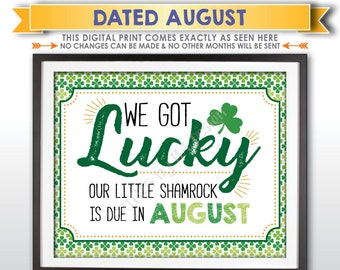 St Patrick's Day Pregnancy Announcement Sign, We Got Lucky Our Little Shamrock is Due in AUGUST Dated PRINTABLE New Baby Reveal Sign <ID>