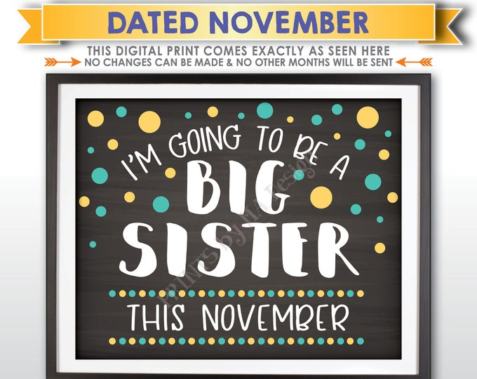 I'm Going to Be a Big Sister Pregnancy Announcement, Baby Number 2 due in NOVEMBER Dated Chalkboard Style PRINTABLE Baby #2 Reveal Sign <ID>