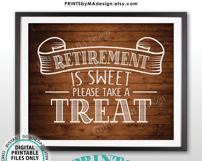 "Retirement is Sweet Please Take a Treat Sign, Retirement Party Decorations, Retire Sweet Treat, PRINTABLE 8x10"" Rustic Wood Style Sign <ID>"