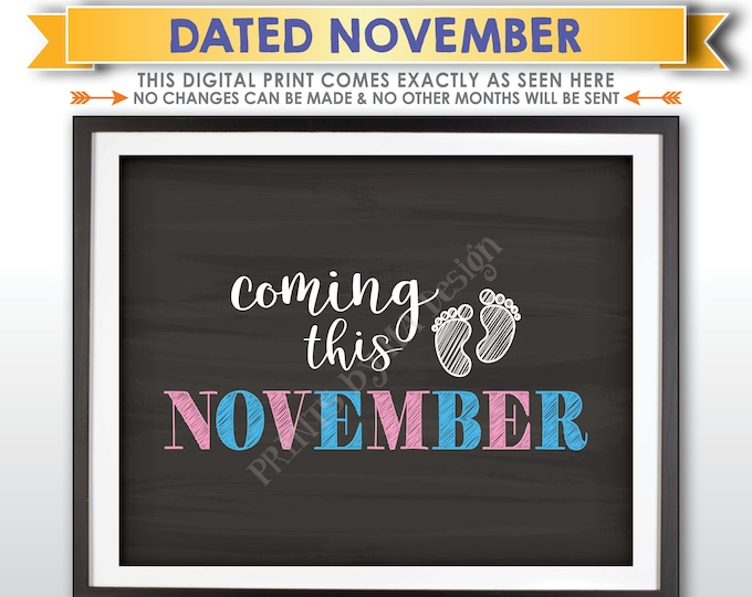 """Subtle Pregnancy Announcement, Due Date Month, Coming this NOVEMBER dated Chalkboard Style PRINTABLE 8x10/16x20"""" Baby Reveal Sign <ID>"""