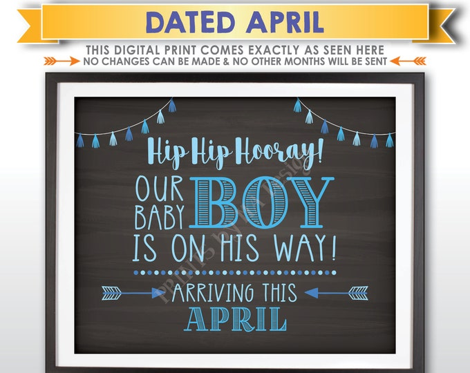 It's a Boy Sign, Having a Boy Gender Reveal Announcement, Our Baby Boy is on His Way, APRIL Dated PRINTABLE Chalkboard Style Sign <ID>