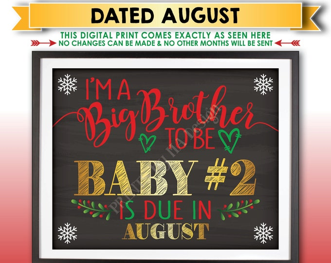 Christmas Pregnancy Announcement, I'm a Big Brother to be to Baby Number 2 in AUGUST Dated Chalkboard Style PRINTABLE Xmas Reveal Sign <ID>