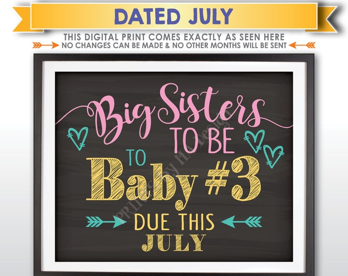 Baby #3 Pregnancy Announcement, Big Sisters to Baby Number 3, Expecting Third in JULY Dated Chalkboard Style PRINTABLE Reveal Sign <ID>