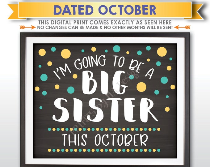 I'm Going to Be a Big Sister Pregnancy Announcement, Baby Number 2 due in OCTOBER Dated Chalkboard Style PRINTABLE Baby #2 Reveal Sign <ID>