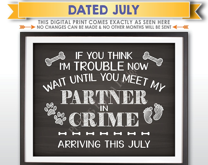 Pregnancy Announcement, Dog Partners in Crime, Meet My Partner in Crime in JULY Dated Chalkboard Style PRINTABLE Dog Baby Reveal Sign <ID>