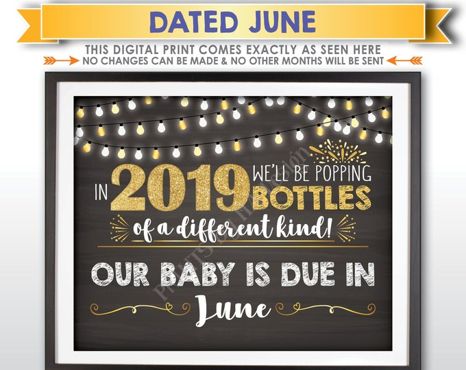 New Years Pregnancy Announcement, Popping Bottles of a Different Kind in 2019, JUNE Dated Chalkboard Style PRINTABLE Baby Reveal Sign <ID>