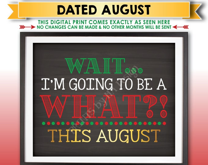 Christmas Pregnancy Announcement, Wait I'm Going to be a WHAT? Big Brother or Sister, Due in AUGUST Dated Printable Baby #2 Reveal Sign <ID>
