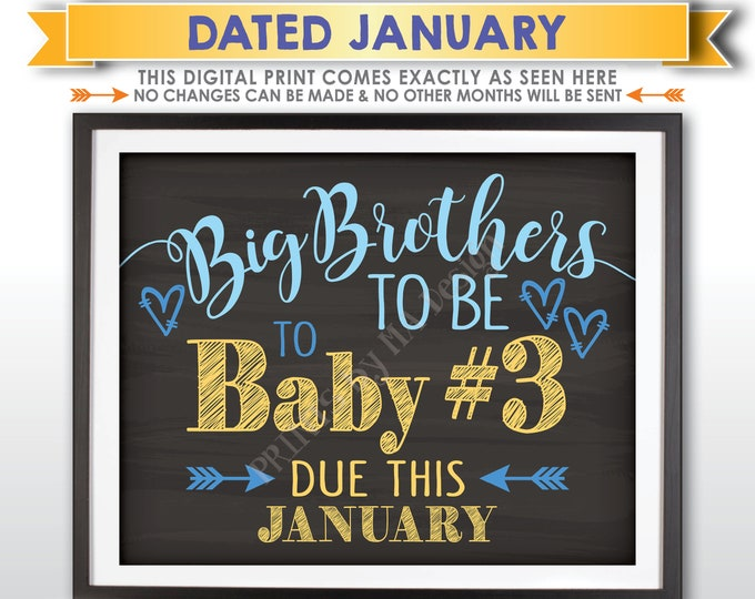 Baby #3 Pregnancy Announcement, Big Brothers to 3rd Child, Baby Number 3 due JANUARY Dated Chalkboard Style PRINTABLE Baby Reveal Sign <ID>