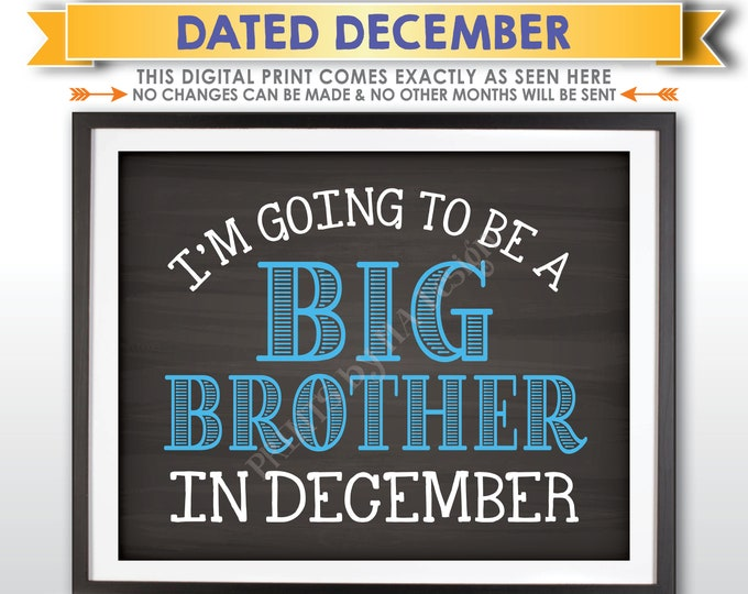 I'm Going to be a Big Brother Pregnancy Announcement Sign, Promoted to Big Bro in DECEMBER Dated Chalkboard Style PRINTABLE Baby Reveal <ID>