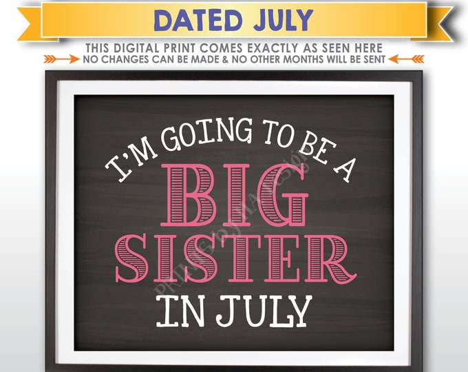 I'm Going to be a Big Sister Pregnancy Announcement, Big Sis to Baby #2 due JULY Dated Chalkboard Style PRINTABLE Baby Reveal Sign <ID>