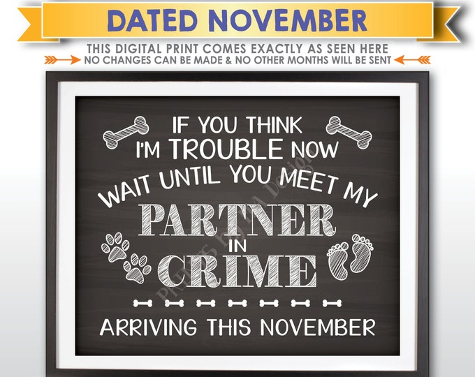 Pregnancy Announcement, Dog Partners in Crime, Meet My Partner in Crime in NOVEMBER Dated Chalkboard Style PRINTABLE Baby Reveal Sign <ID>