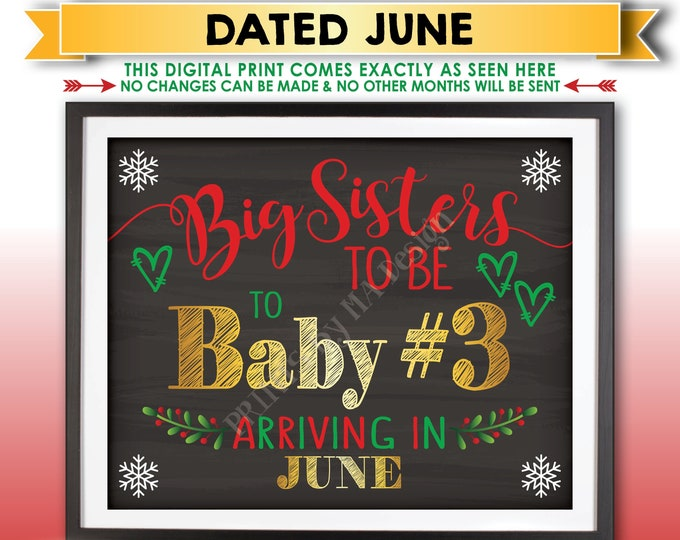 Baby #3 Christmas Pregnancy Announcement, Big Sisters to be to Baby Number 3 due JUNE Dated Chalkboard Style PRINTABLE Xmas Reveal Sign <ID>