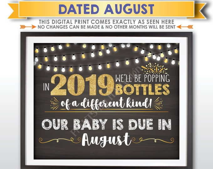 New Years Pregnancy Announcement, Popping Bottles of a Different Kind in 2019, AUGUST Dated Chalkboard Style PRINTABLE Baby Reveal Sign <ID>