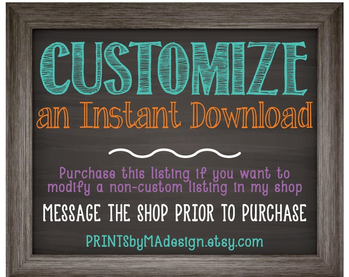 Customize an Instant Download, Message Shop Prior to Purchase for a Custom Digital Printable File, Request a custom order, Personalized