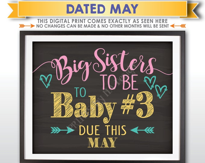 Baby #3 Pregnancy Announcement, Big Sisters to Baby Number 3, Expecting Third in MAY Dated Chalkboard Style PRINTABLE Reveal Sign <ID>
