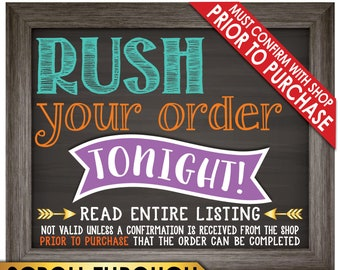 Rush Your Custom Order Tonight, Must Receive Confirmation from Shop PRIOR to Purchase, Receive by 11:59 pm EST if ordered before 8.00 pm EST