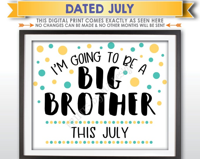 Baby Number 2 Pregnancy Announcement Sign, I'm Going to Be a Big Brother, Baby #2 is due in JULY Dated PRINTABLE Baby Reveal Sign <ID>