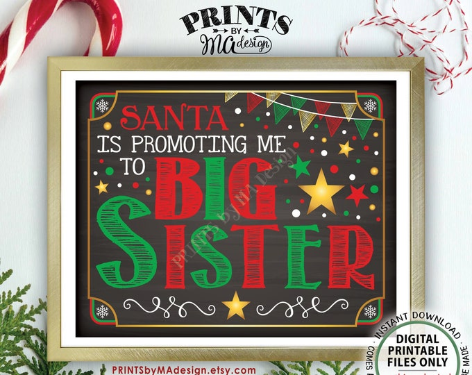 Christmas Pregnancy Announcement, Santa is Promoting me to Big Sister, Baby #2 Sign, Chalkboard Style PRINTABLE X-mas Baby Reveal Sign <ID>