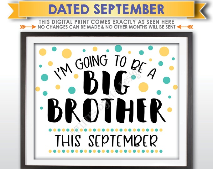 Baby Number 2 Pregnancy Announcement Sign, I'm Going to Be a Big Brother, Baby #2 is due in SEPTEMBER Dated PRINTABLE Baby Reveal Sign <ID>