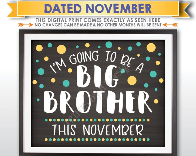 I'm Going to Be a Big Brother Pregnancy Announcement, Baby Number 2 due NOVEMBER Dated Chalkboard Style PRINTABLE Baby #2 Reveal Sign <ID>